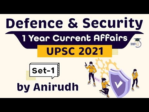 Complete One Year Defence & Security Current Affairs for UPSC Prelims 2021 Set 1 #UPSC​​ #IAS