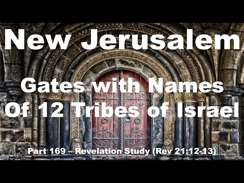 12 Tribes Of Israel - Why Are Their Names On The 12 Gates Of New Jerusalem? (12 Sons Of Israel)