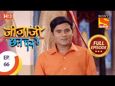 Jijaji Chhat Per Hai - Ep 66 - Full Episode - 10th April, 2018