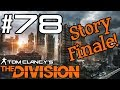 78) The Division Co-op Playthrough | Man vs. Chopper [Story Finale]