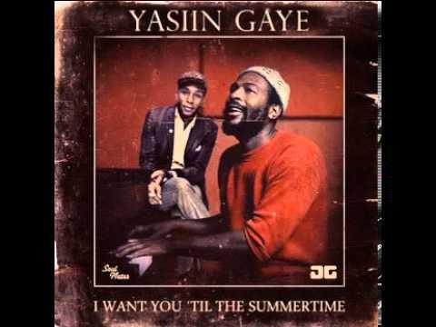 Yasiin Gaye - I Want You Til The Summertime (Soul Mates Remix)