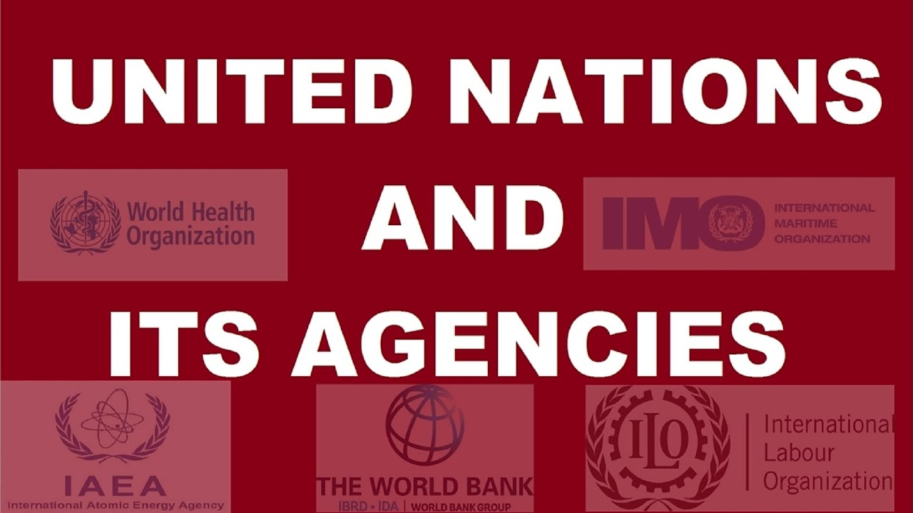 United Nations - Agencies, Headquarters, Establishment ...
