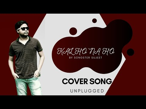 kal-ho-na-ho|title-song|kal-ho-na-ho-cover-by-sujeet-kumar