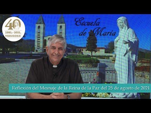 Escuela de María - Reflexión del mensaje de la Reina de la Paz del 25 de agosto de 2021, Medjugorje