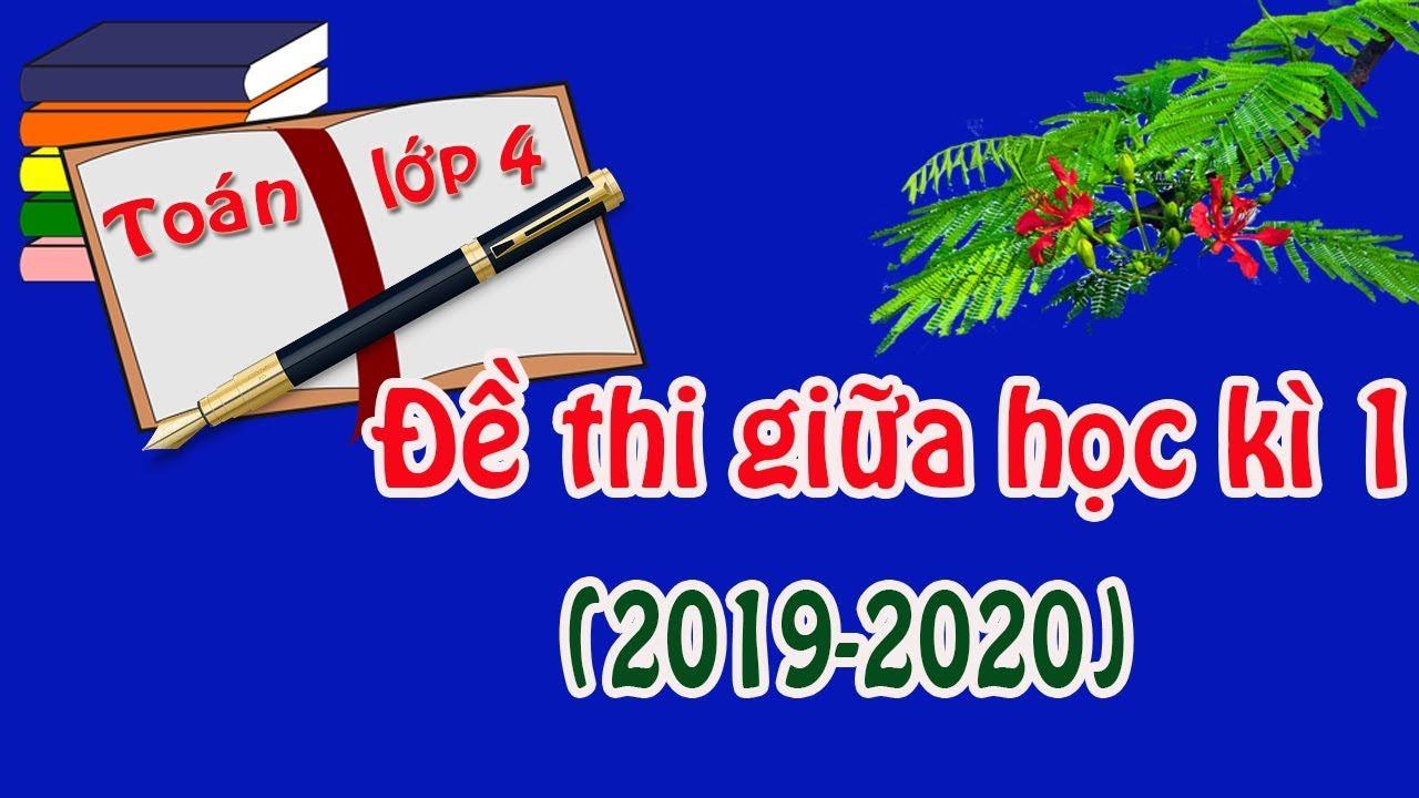 Đề thi giữa học kì 1 môn toán lớp 4 năm 2019-2020