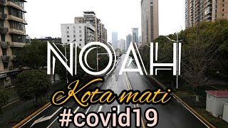 NOAH KOTA MATI new version