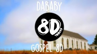 Dababy - Gospel ft YK Osiris, Chance The Rapper, Gucci Mane (8D)