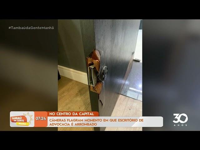 Câmeras flagram momento em que escritório de advocacia é arrombado - Tambaú da Gente Manhã