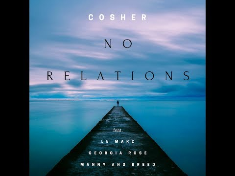 Cosher - No Relations (feat. Le Marc, Georgia Rose, Manny & Breed) (BTCIII)