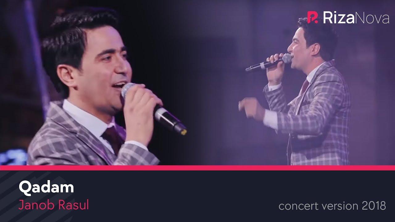 Janob Rasul - Qadam | Жаноб Расул - Кадам (concert version 2018)