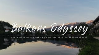 Balkans Is Just Better With Chan Brothers Travel (Part 1)