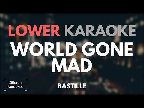 Bastille - World Gone Mad (LOWER Karaoke/Instrumental)