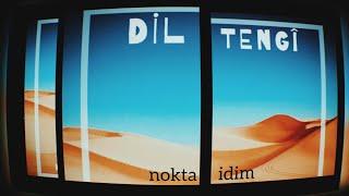 Dil Teng   - Nokta idim Resimi