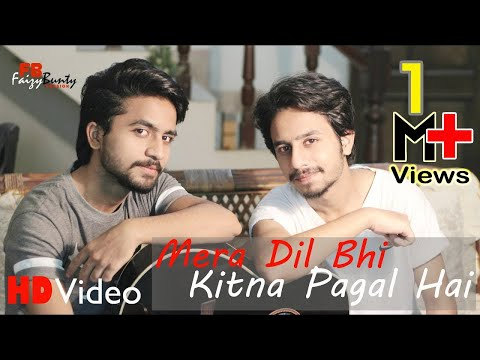 Mera Dil Bhi Kitna Pagal Hai   Cover   Faizy Bunty Rendition   Best Cover
