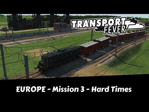 Transport Fever - Let's Try Hard [All Medals] - Hard Times - Europe Campaign Mission 3