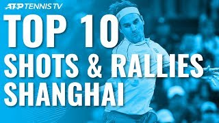 Top 10 Best Shots & Rallies: Shanghai 2019!
