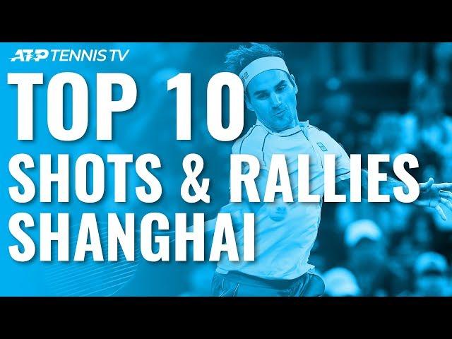 Top 10 Best Shots & Rallies: Shanghai 2019!