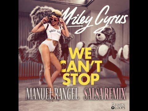 Miley Cyrus We Can't Stop (Salsa Remix) Manuel Rangel & AG7