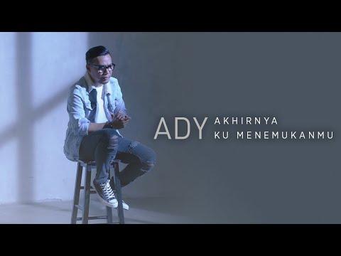 Ady Akhirnya Ku Menemukanmu New Version  Official Music Video