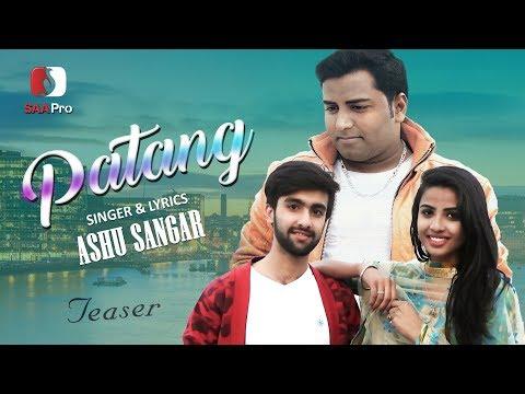 Patang (Teaser) | Ashu Sanger | Dinesh K Mehta | LS Music | Latest Punjabi Song 2017-18