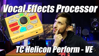 Best way to sound like... vocal effects with TC Helicon Perform VE