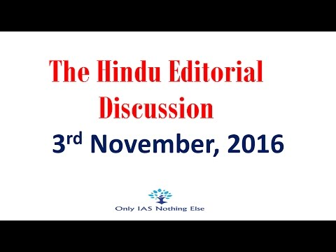3 November, 2016 The Hindu Editorial Discussion