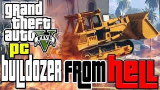 GTA 5 PC BULLDOZER FROM HELL MOD! Crazy Fun With Bulldozer and Dump Truck Mods!