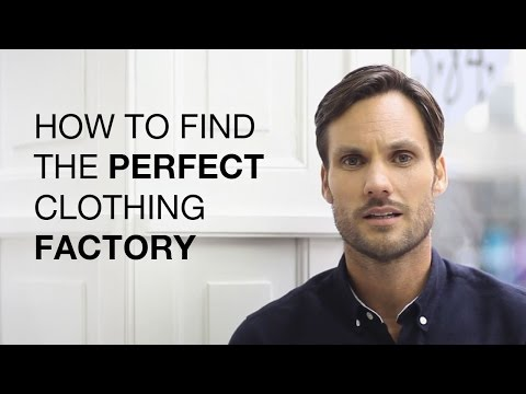 How to Find the Perfect Clothing Factory?