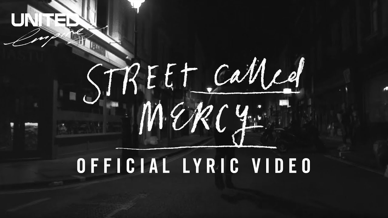 Street Called Mercy Official Lyric Video -- Hillsong UNITED