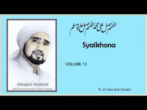 Sholawat Habib Syech - Syaikhona - Volume 12