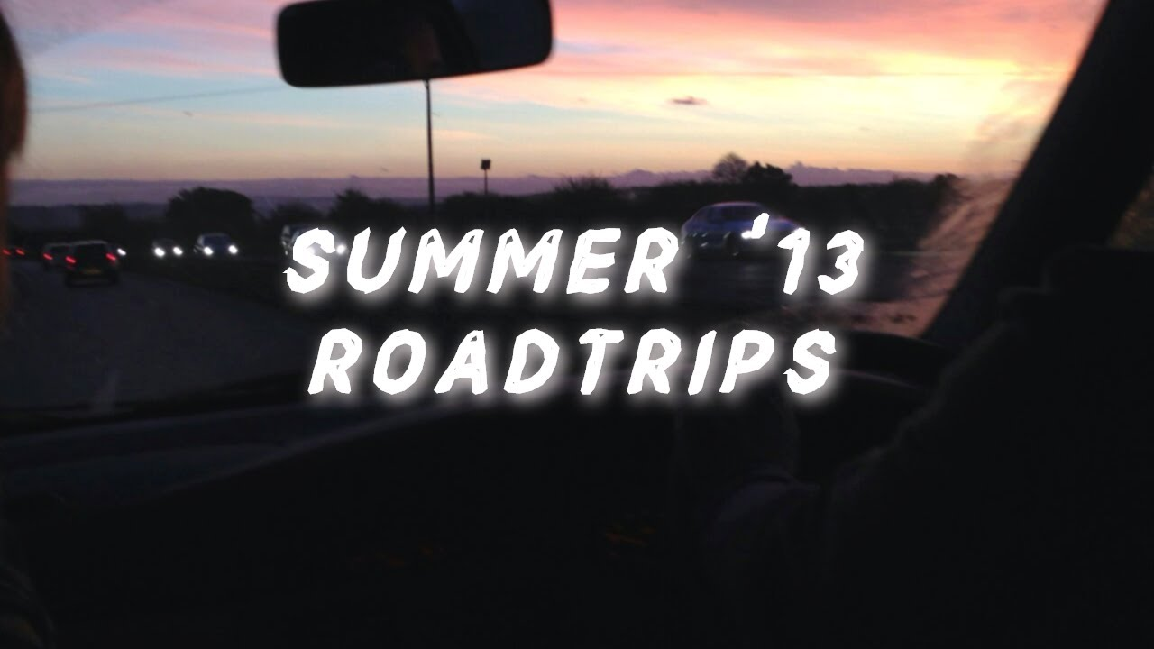 it's summer '13, you're on a roadtrip vibing and life's good