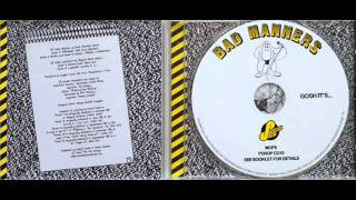BAD MANNERS - BEN.E.WRIGGLE