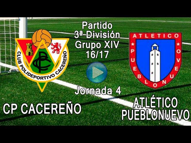 Partido 3ªDivisión Gr.XIV 16/17: CP Cacereño - Atl. Pueblonuevo