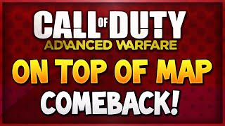 COD Advanced Warfare On Top of the Map Comeback Glitch! (Best AW Glitches & Spots)