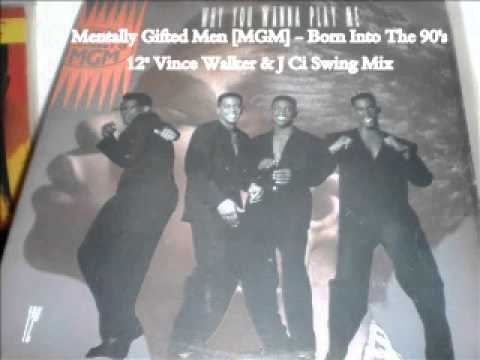 "Mentally Gifted Men [MGM] - Born Into The 90's 12"" Vince Walker & J Ci Swing Mix (New Jack Swing)"