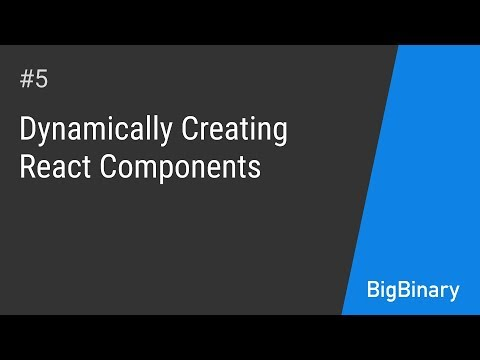Dynamically creating React Components | Episode 5
