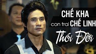 Chế Kha Con Trai Chế Linh Giọng Ca Đầy Cảm Xúc - Nhạc Vàng Xưa Bolero 2017 - Thói Đời