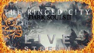 Dark Souls 3 : The Ringed City - Будем тащить ! [Стрим]