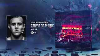 Zany & Dr Phunk - No Sleep (Fusion 257)