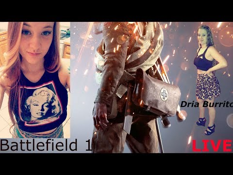 Come watch your girl play Battlefield 1