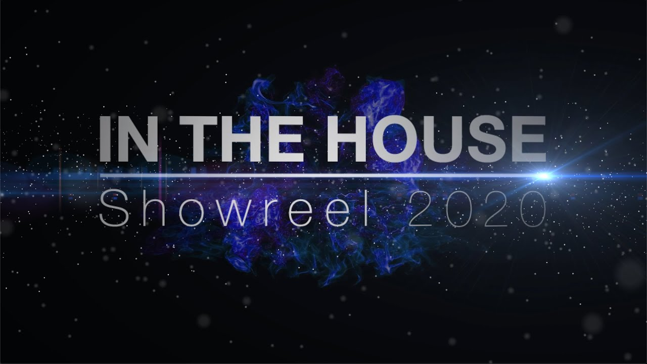 IN THE HOUSE Showreel 2020