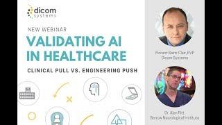 Validating Healthcare #AI: Clinical Pull Vs. Engineering Push (Webinar)