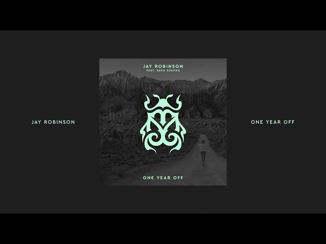 Jay Robinson feat. Sara Sukkha - One Year Off  [Tomorrowland Music]