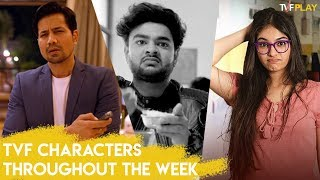 TVF Characters Throughout The Week | Exciting shows and videos on TVFPlay