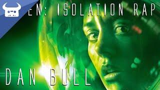 ALIEN: ISOLATION RAP | Dan Bull
