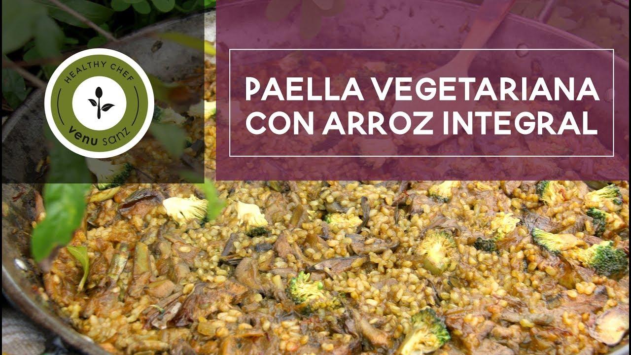 Receta de paella vegetariana con arroz integral youtube - Escuela de cocina vegetariana ...