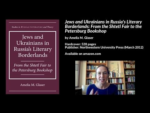 Jews & Ukrainians in Russia's Literary Borderlands, Amelia Glaser
