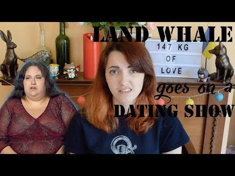 When a LAND WHALE goes on a DATING TV SHOW