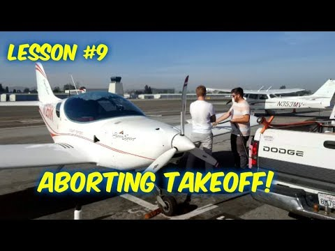 Private Pilot's License--Lesson #9--WE HAD TO ABORT THE TAKE-OFF!!