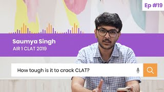 How tough is it to Clear CLAT? Unfiltered Opinions by Saumya Singh AIR 1 CLAT & AILET 2019